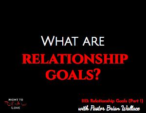Relationship Goals (Part 1)
