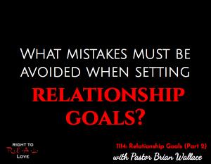 Relationship Goals (Part 2)