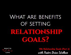 Relationship Goals (Part 4)