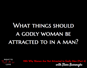 Why Women Are Not Attracted to Godly Men (Part 4)