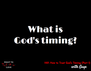 How to Trust God's Timing (Part 1)