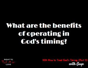 How to Trust God's Timing (Part 3)