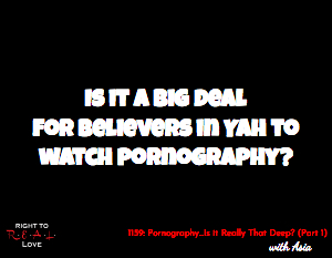 Pornography…Is it Really That Deep? (Part 1)