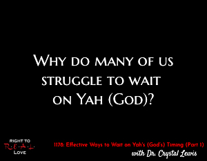 Effective Ways to Wait on Yah's Timing (Part 1)