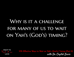 Effective Ways to Wait on Yah's Timing (Part 2)