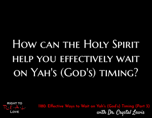 Effective Ways to Wait on Yah's Timing (Part 3)