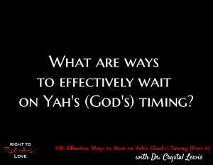 Effective Ways to Wait on Yah's Timing (Part 4)