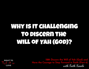 Discern the Will of Yah (God) and Have the Courage to Step Forward in Faith (Part 4)