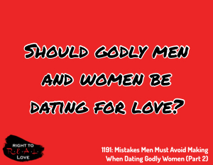 Mistakes Men Must Avoid Making When Dating Godly Women (Part 2)