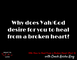 How to Heal From a Broken Heart (Part 3)