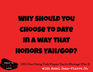 Does Dating Truly Prepare You for Marriage? (Part 2)
