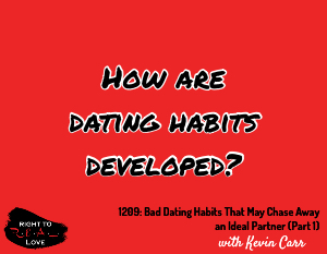 Bad Dating Habits That May Chase Away an Ideal Partner (Part 1)