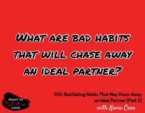 Bad Dating Habits That May Chase Away an Ideal Partner (Part 2)