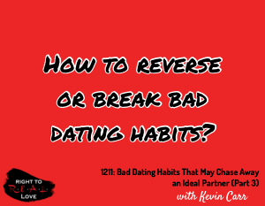 Bad Dating Habits That May Chase Away an Ideal Partner (Part 3)