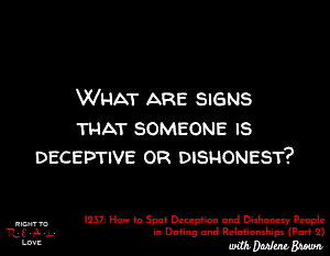 How to Spot Deception and Dishonesty People in Dating and Relationships (Part 2)