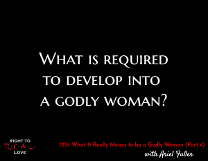 What It Really Means to be a Godly Woman (Part 4)