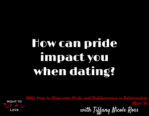 How to Overcome Pride and Stubbornness in Relationships (Part 5)