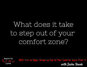 How to Begin Stepping Out of Your Comfort Zone (Part 1)