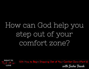 How to Begin Stepping Out of Your Comfort Zone (Part 2)