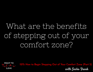 How to Begin Stepping Out of Your Comfort Zone (Part 3)
