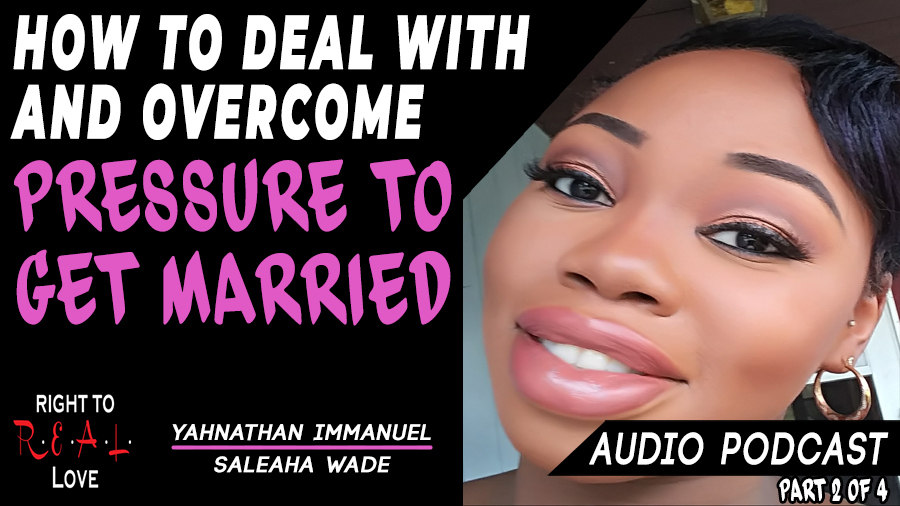 How to Deal with and Overcome Pressure to Get Married