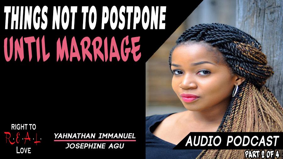 Things Not to Postpone Until Marriage
