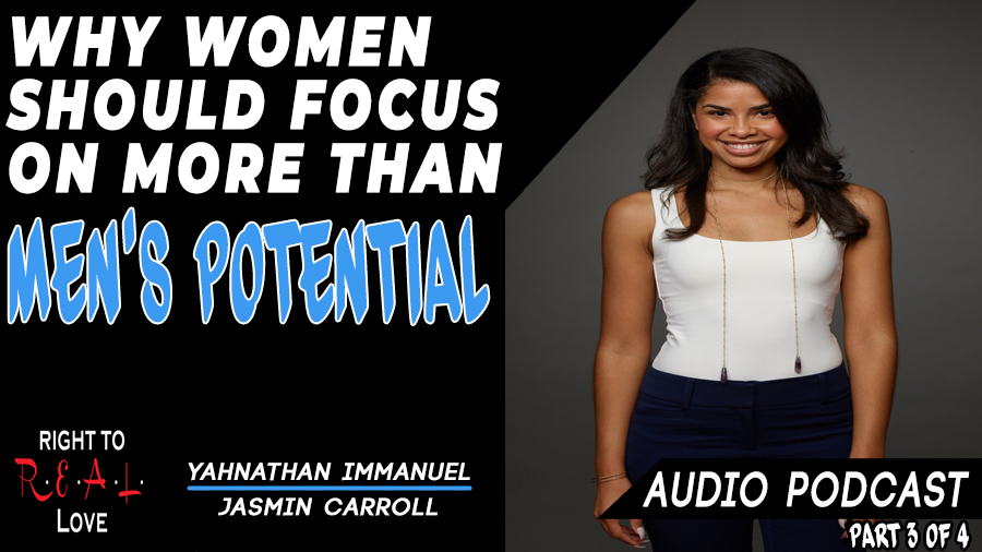Why Women Should Focus on More Than Men's Potential