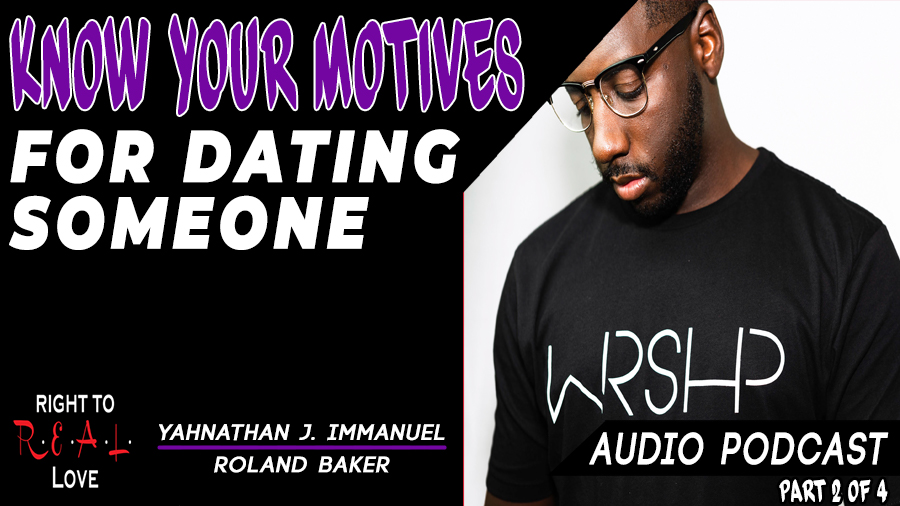 Know Your Motives for Dating Someone