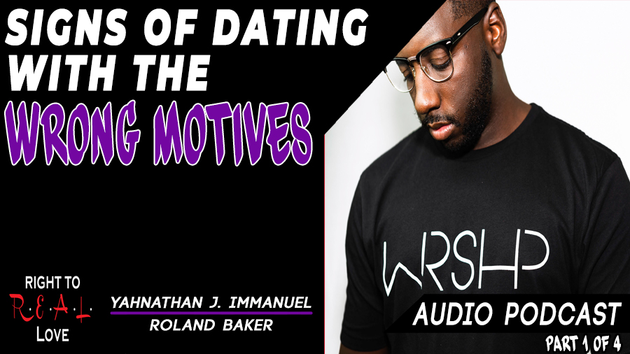 Signs of Dating with the Wrong Motives