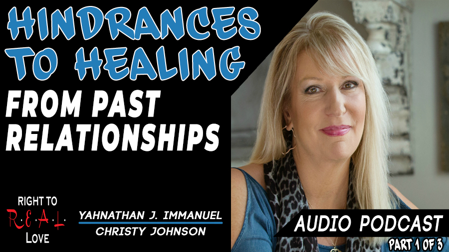 Hindrances to Healing From Past Relationships