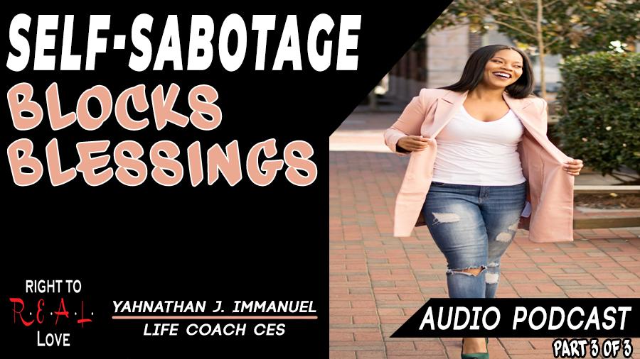 Self-Sabotage Blocks Blessings
