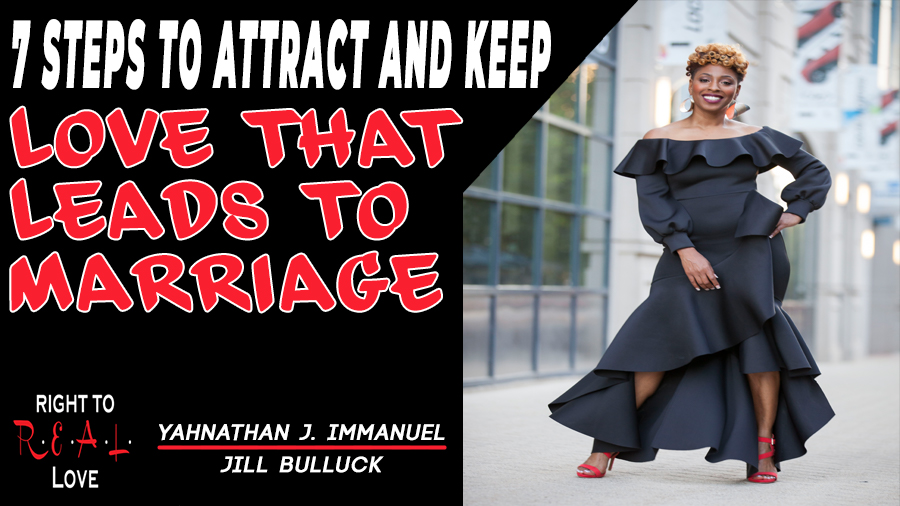 7 Steps to Attract and Keep Love That Leads to Marriage