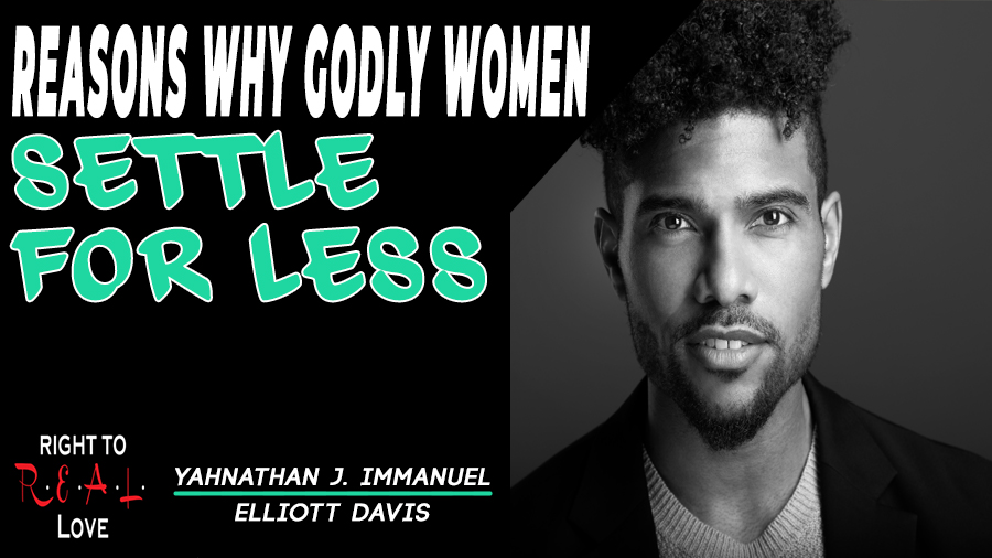 Reasons Why Godly Women Settle for Less